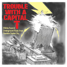 Load image into Gallery viewer, Comp - Trouble With A Capital T (1980s Punk And Underground Music From Florida's Capital City) NEW LP