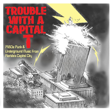 Comp - Trouble With A Capital T (1980s Punk And Underground Music From Florida's Capital City) NEW LP