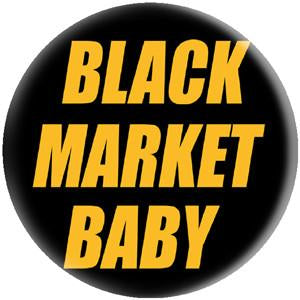 BLACK MARKET BABY button