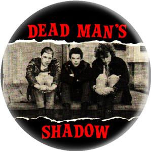 DEAD MANS SHADOW button