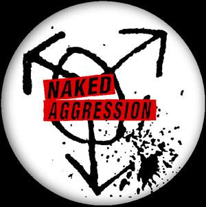 NAKED AGGRESSION button