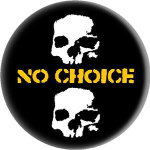 NO CHOICE button