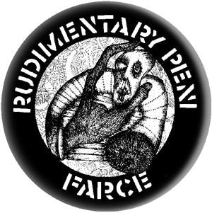 RUDIMENTARY PENI - FARCE big button