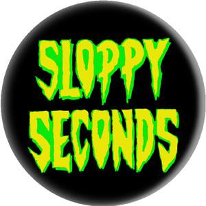 SLOPPY SECONDS button