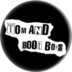 TOM AND BOOT BOYS button