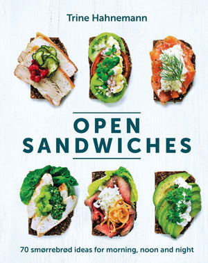 Open Sandwiches by Trine Hahnemann