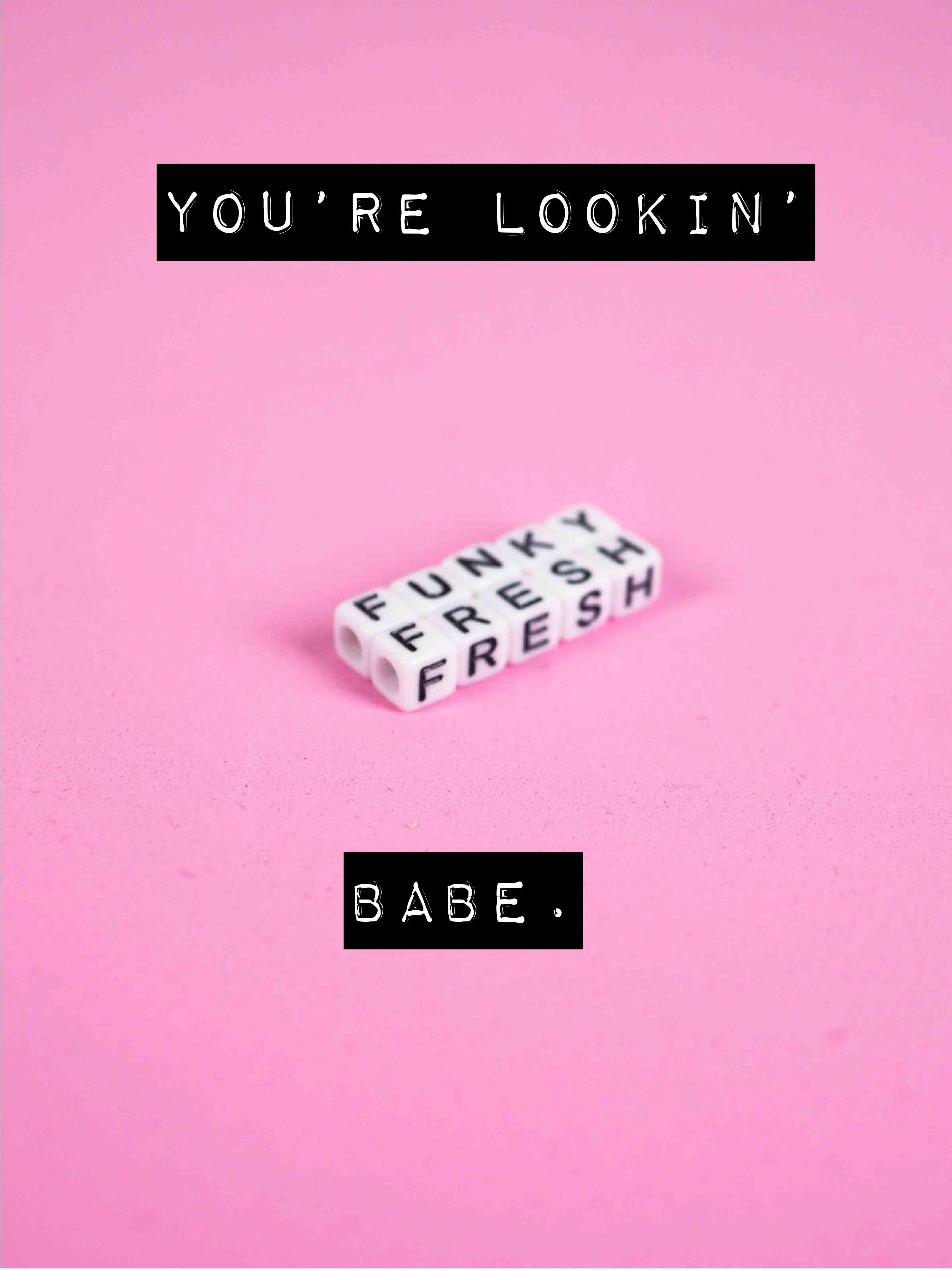 You're Looking Funky Fresh Babe Free Valentine Printable Freebie
