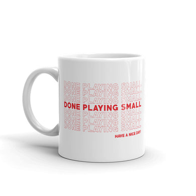 Ceramic Mug - Done Playing Small