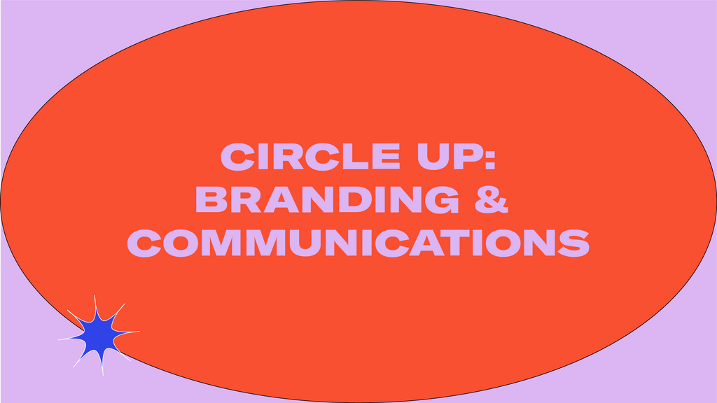 Circle Up | Branding & Communications