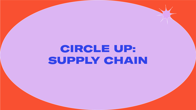 Circle Up | Supply Chain