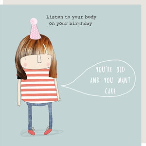 Listen to Your Body...You're Old and You Want Cake Card