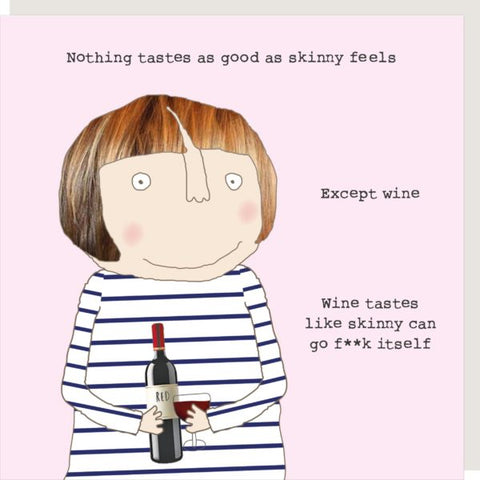 'Nothing Tastes as Good as Skinny...Wine' Card