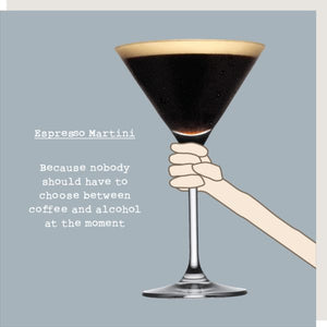Espresso Martini - Because...Choose Between Coffee and Alcohol at the Moment Card