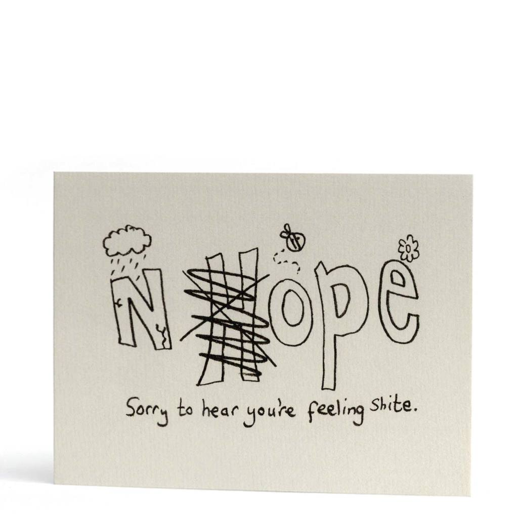 'Nope...Sorry to Hear You're Feeling Sh**e' Card
