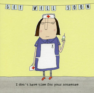 Rosie Made a Thing 'I Don't Have Time For Your Nonsense' Get Well Soon Card Stationery- a-fly-went-by.myshopify.com