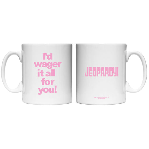 Jeopardy! I'd wager it all for you White Mug