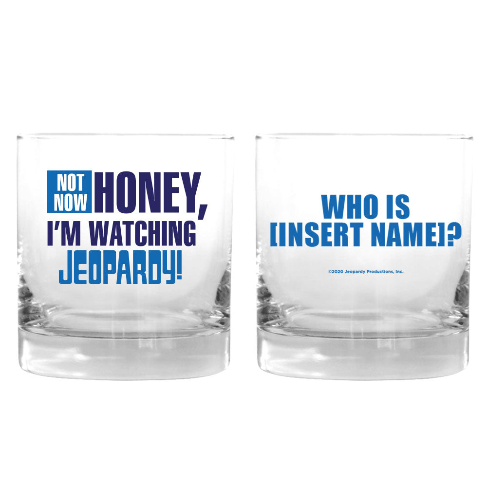 Not Now Honey Personalized Rocks Glass from Jeopardy!