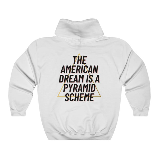 NEW! The American Dream Is A Pyramid Scheme Hoodie - Self Sovereignty