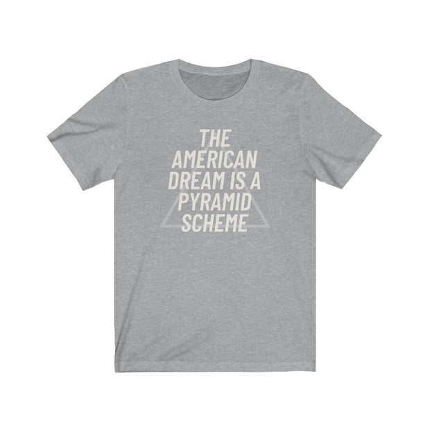 NEW! The American Dream Is A Pyramid Scheme Tee - Self Sovereignty