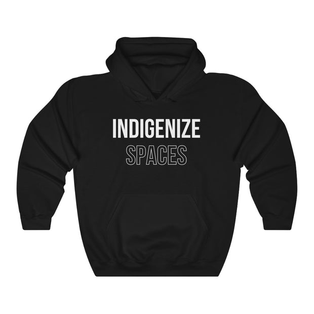 Indigenize Spaces Hoodie - Self Sovereignty
