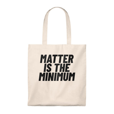 Matter Is The Minimum Tote Bag - Self Sovereignty