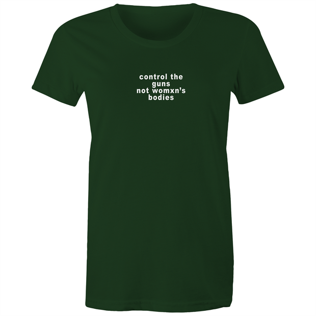 Control Guns Not Womxn's Bodies - AS Colour - Women's Maple Tee - Self Sovereignty
