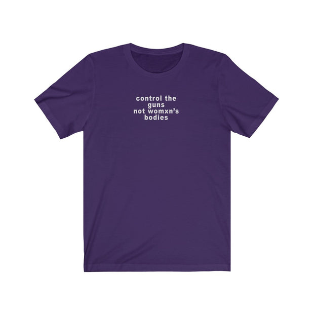 Control Guns Not Womxn's Bodies Tee - Self Sovereignty