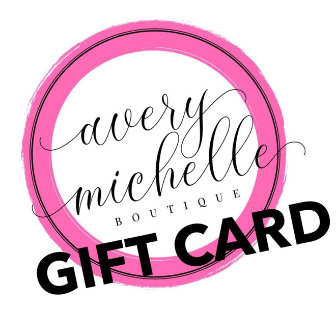 Avery Michelle Boutique Gift Card