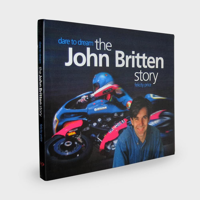 Dare to Dream: The John Britten Story by Felicity Price