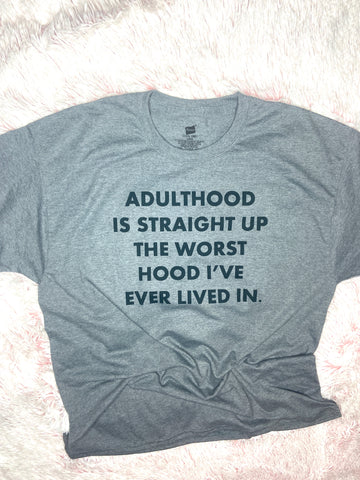 Adulthood Tee