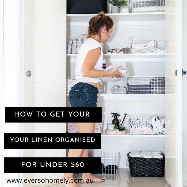 HOW TO GET YOUR LINEN CUPBOARD ORGANISED FOR UNDER $60