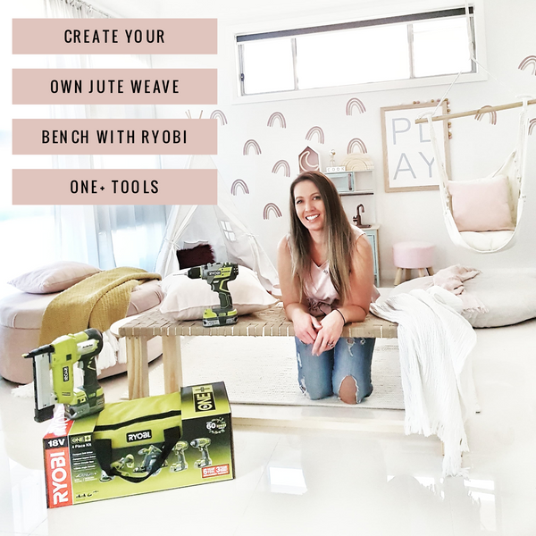 CREATE YOUR OWN JUTE WEAVE BENCH WITH RYOBI ONE+TOOLS
