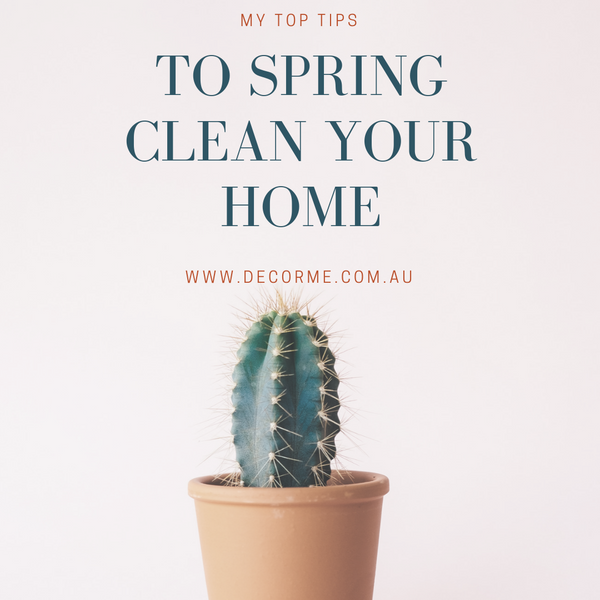 MY TOP TIPS TO SPRING CLEAN YOUR HOME