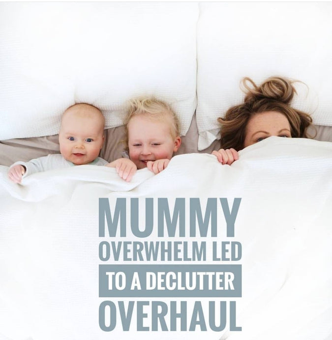 Mummy overwhelm led me to de-clutter