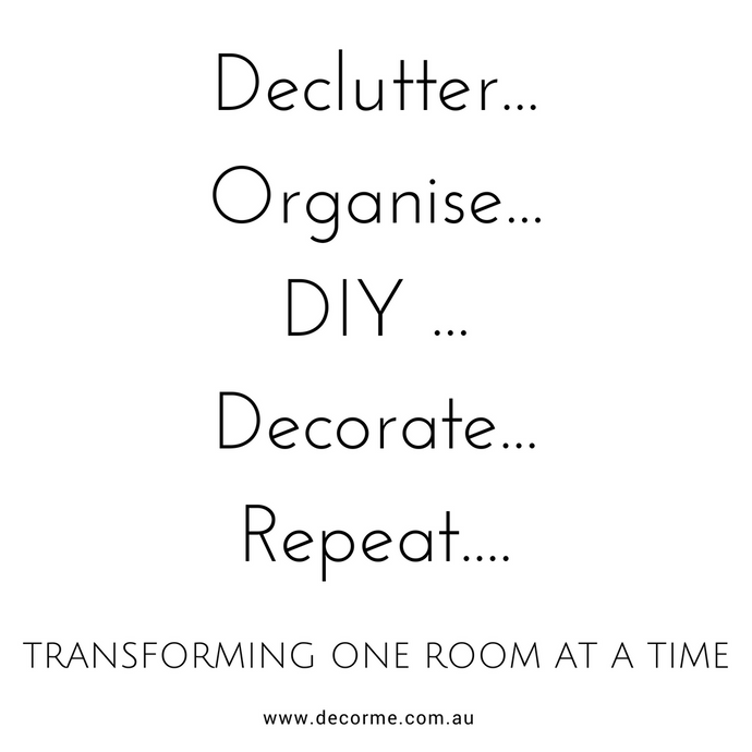 WHERE I AM AT IN MY JOURNEY... Declutter, Organise, DIY, Decorate, Repeat...