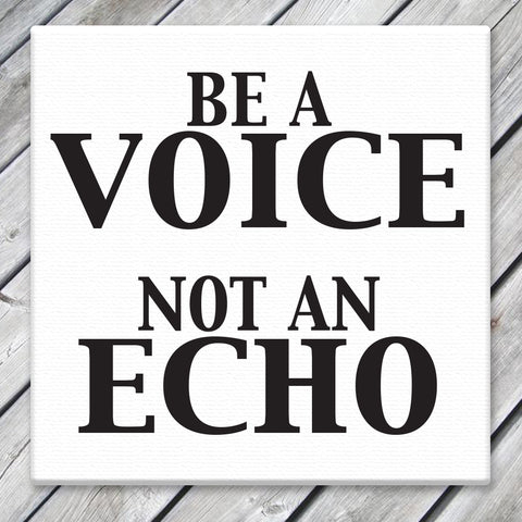 Be a Voice - Canvas Sign