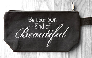 Be Your Own Kind of Beautiful - Makeup Bag