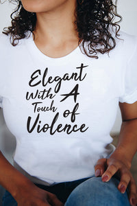 Elegant With A Touch of Violence T-Shirt