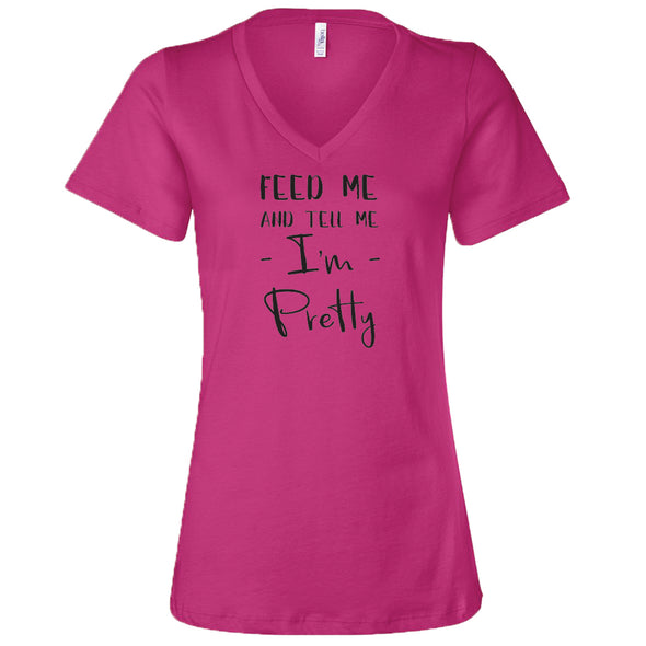Feed Me and Tell Me I'm Pretty T-Shirt