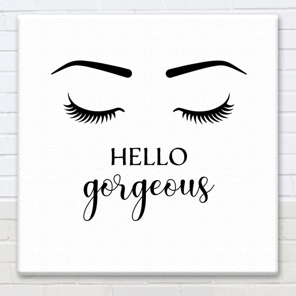 Hello Gorgeous - Canvas Sign