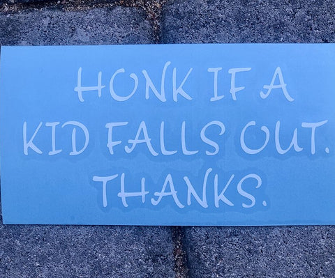 Honk if a Kid Falls Out - Decal