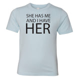 She Has Me T-shirt