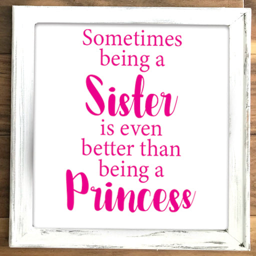 Sometime Being A Sister Is Better - Canvas Sign
