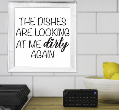 The Dishes Are Looking at Me Dirty Again - Canvas Sign