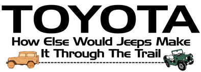 Toyota How Else Would Jeeps Make It T-shirt - Different Trends