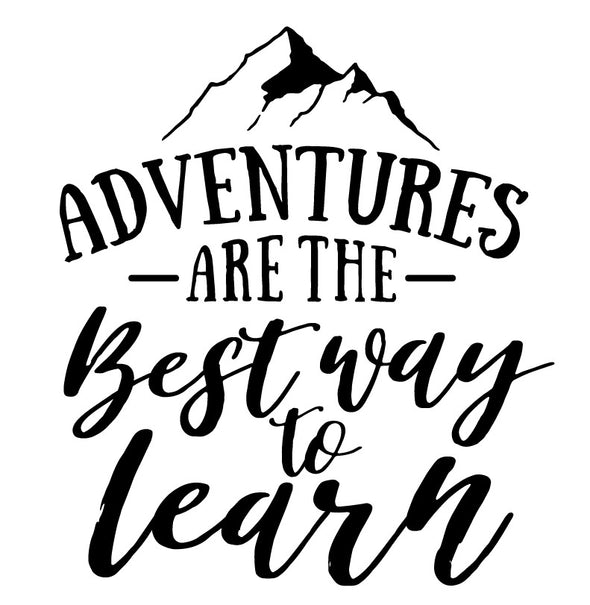 Adventures Are The Best Way To Learn - Decal