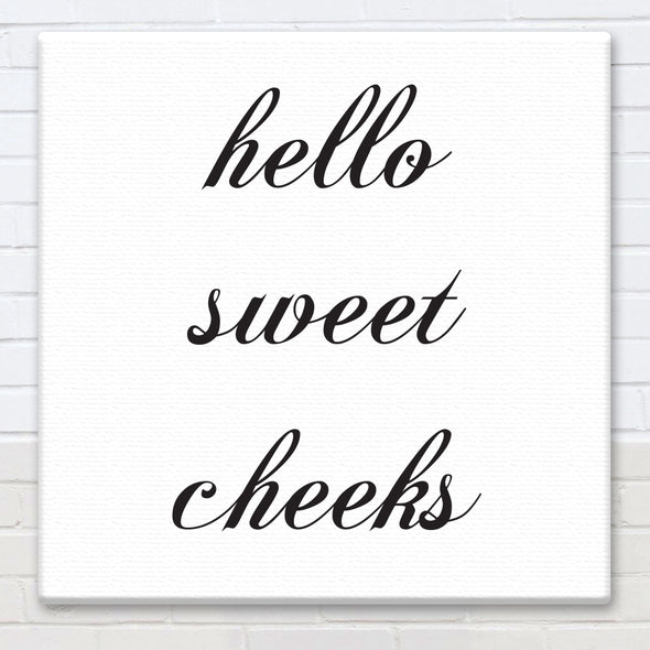Hello Sweet Cheeks - Bathroom Canvas Sign - Different Trends