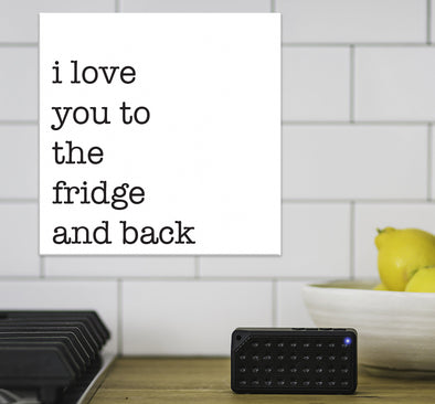 I love You To The Fridge and Back - Canvas Sign - Different Trends