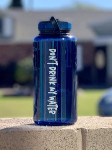 Don't Drink My Water - Wide Mouth Water Bottle 34oz