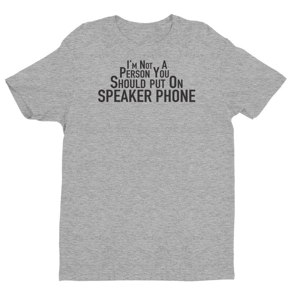I'm Not a Person You Should Put on Speaker T-shirt - Different Trends